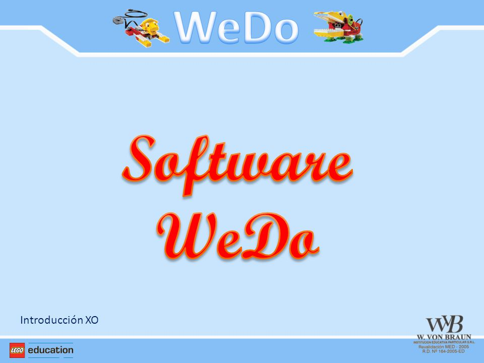 WeDo Software WeDo Introducción XO