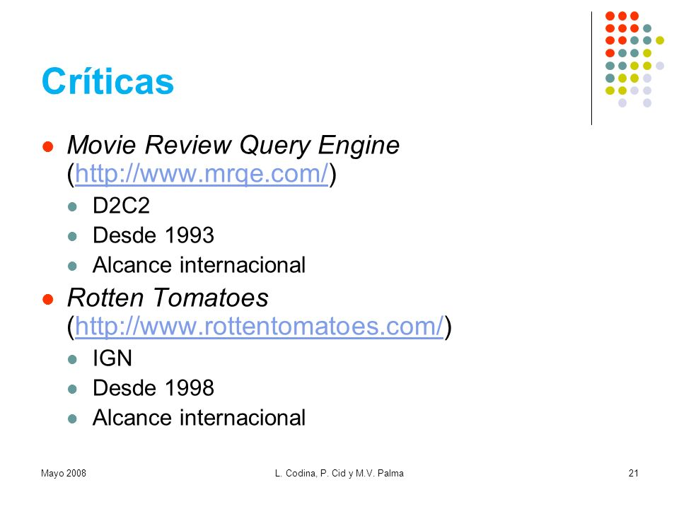 Críticas Movie Review Query Engine (http://www.mrqe.com/)