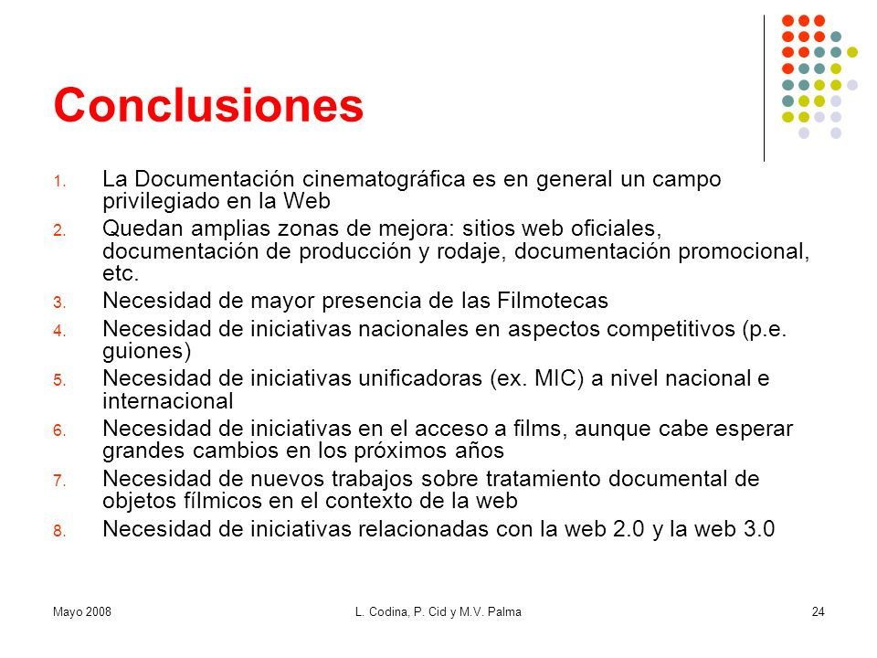 Conclusiones La Documentación cinematográfica es en general un campo privilegiado en la Web.