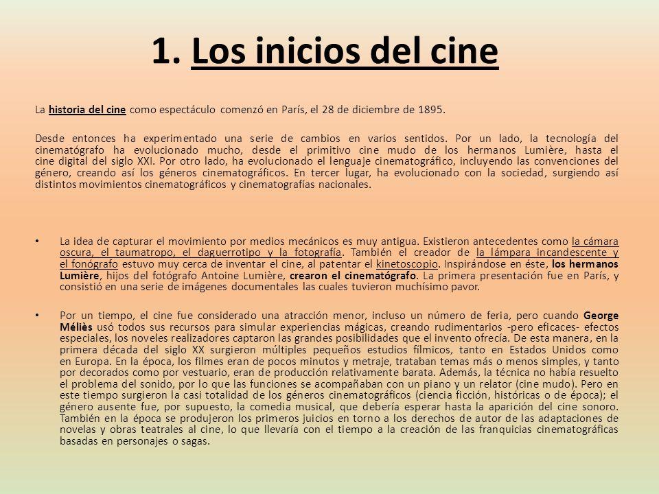1. Los inicios del cine La historia del cine como espectáculo comenzó en París, el 28 de diciembre de 1895.