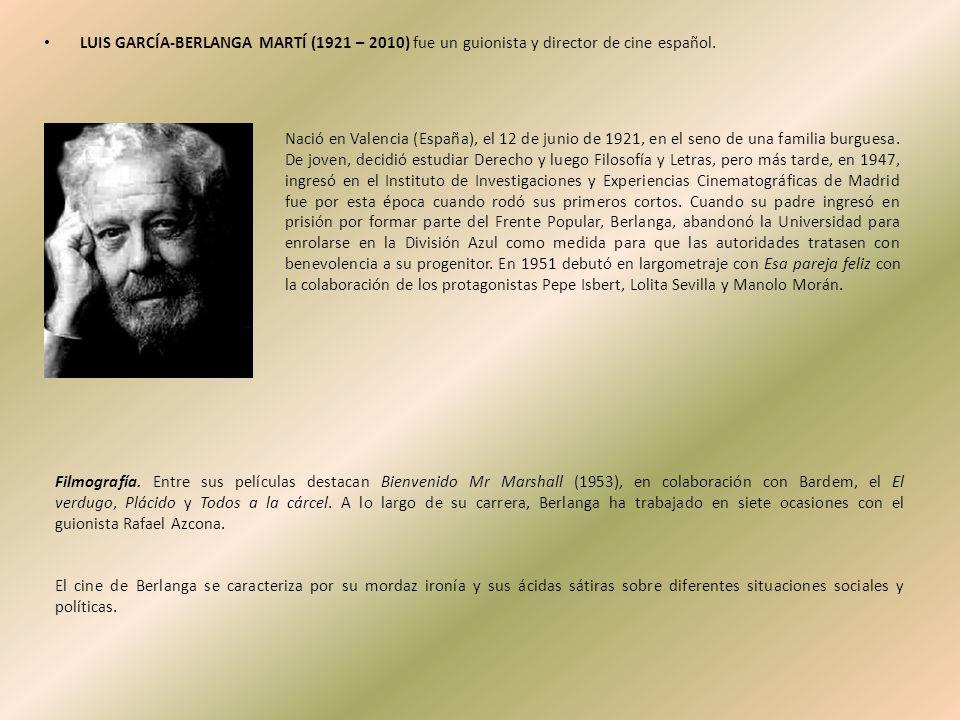 LUIS GARCÍA-BERLANGA MARTÍ (1921 – 2010) fue un guionista y director de cine español.
