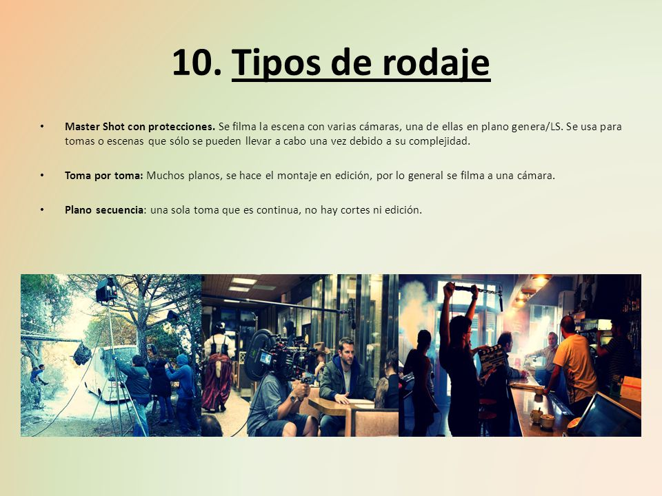 10. Tipos de rodaje