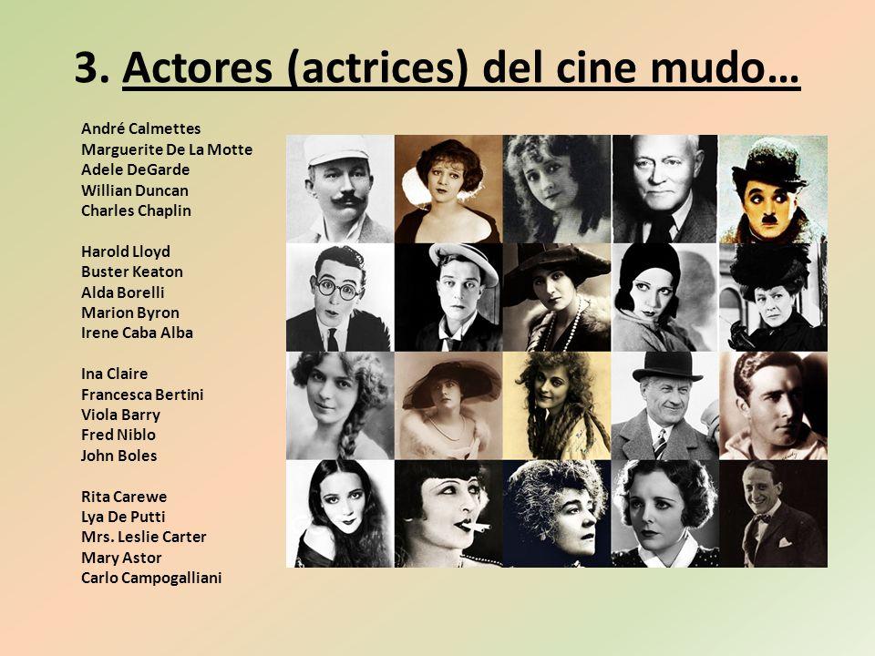3. Actores (actrices) del cine mudo…