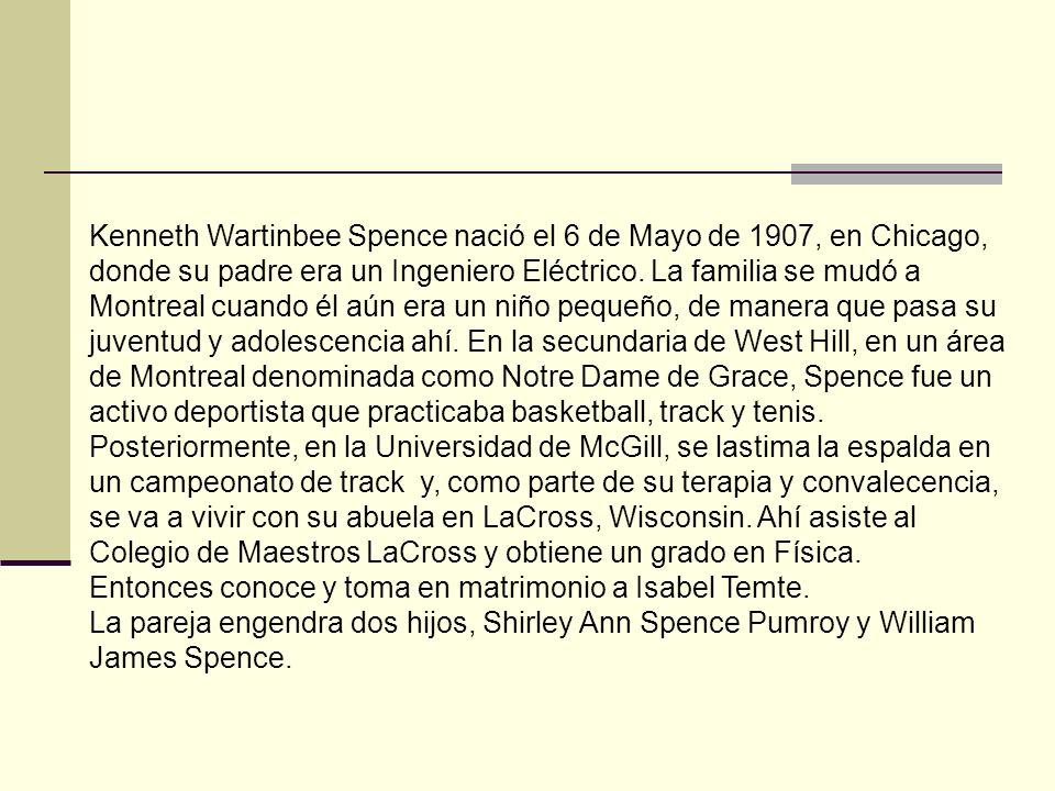 Kenneth Wartinbee Spence nació el 6 de Mayo de 1907, en Chicago, donde su padre era un Ingeniero Eléctrico.
