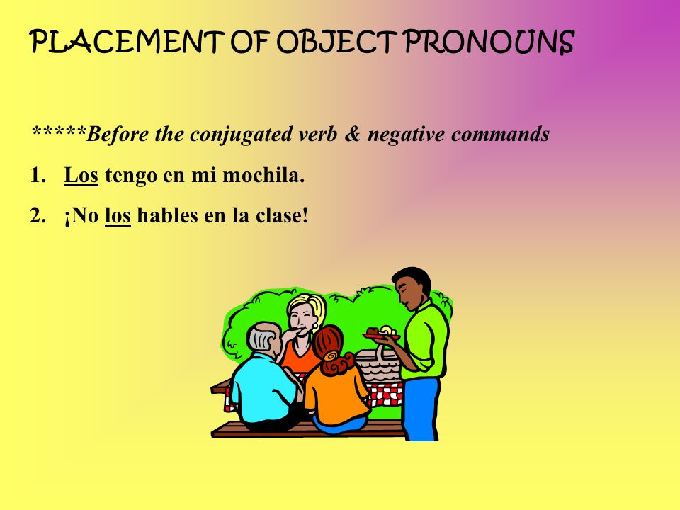 PLACEMENT OF OBJECT PRONOUNS