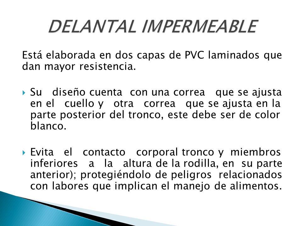 DELANTAL IMPERMEABLE Está elaborada en dos capas de PVC laminados que dan mayor resistencia.