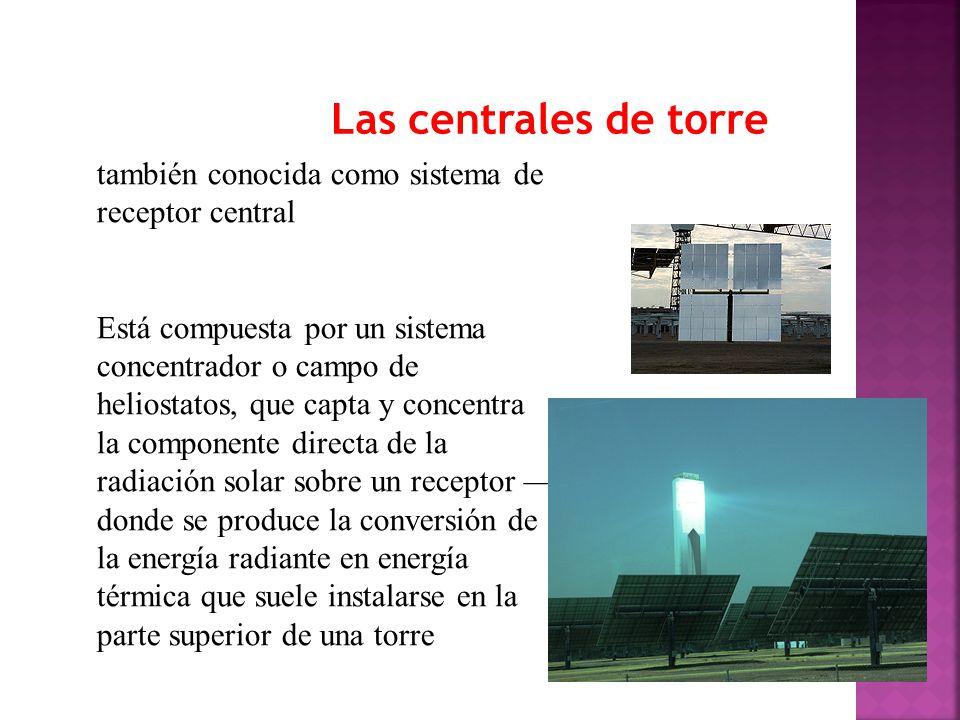 Las centrales de torre también conocida como sistema de receptor central.