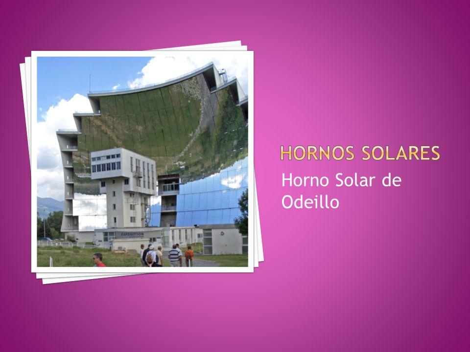 HORNOS SOLARES Horno Solar de Odeillo