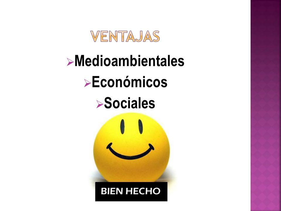 Ventajas Medioambientales Económicos Sociales