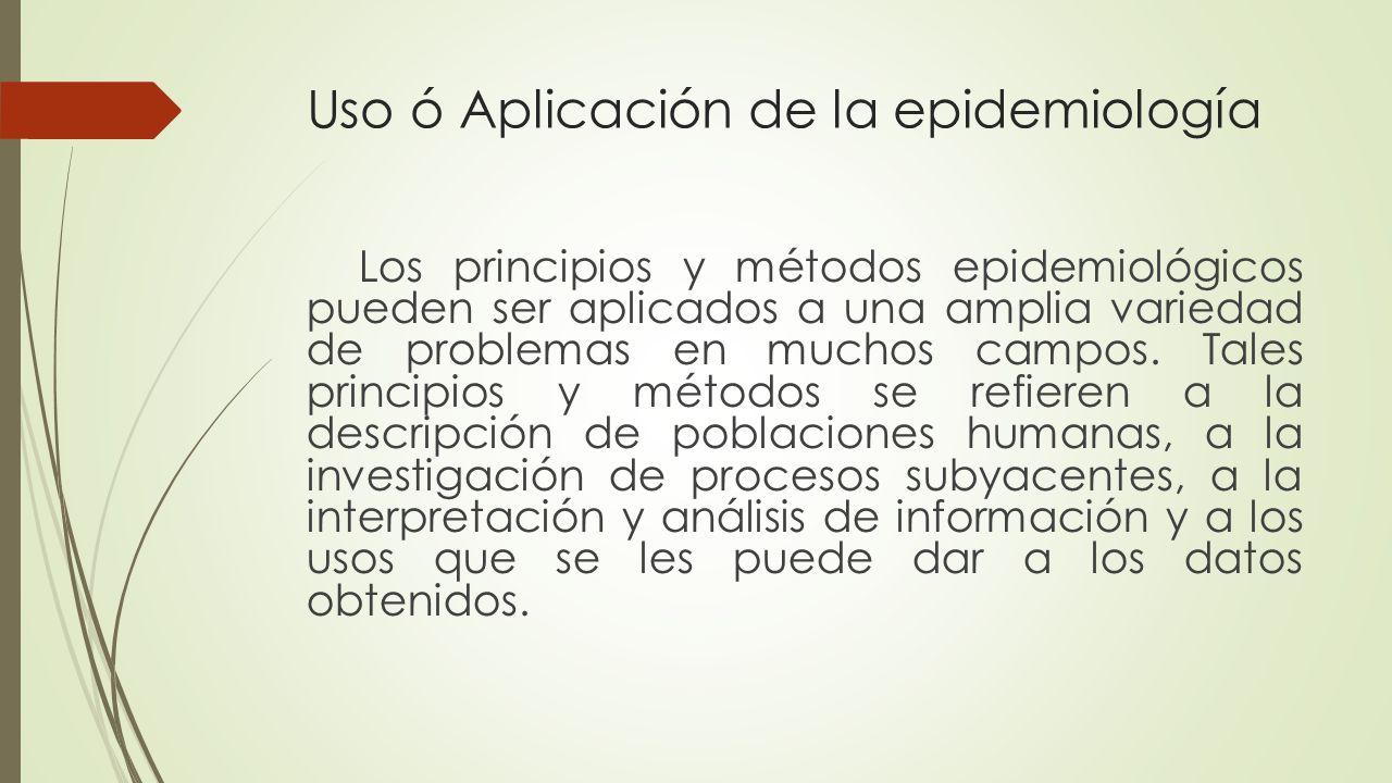 Uso ó Aplicación de la epidemiología