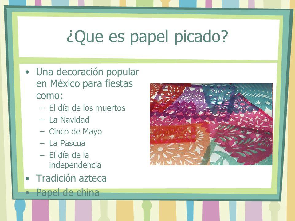 ¿Que es papel picado Una decoración popular en México para fiestas como: El día de los muertos. La Navidad.