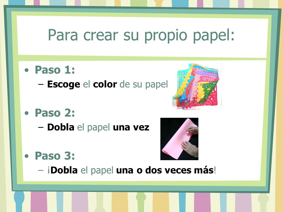 Para crear su propio papel: