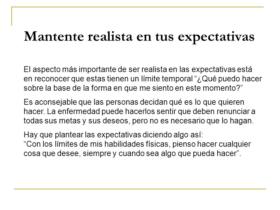 Mantente realista en tus expectativas