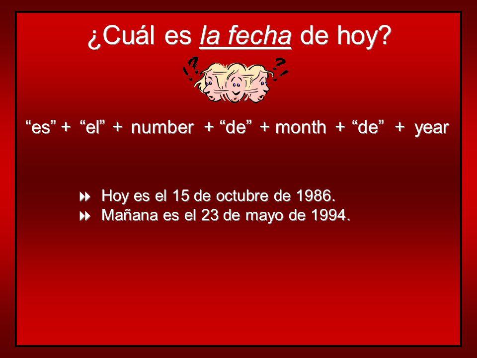 ¿Cuál es la fecha de hoy es + el + number + de + month + de +