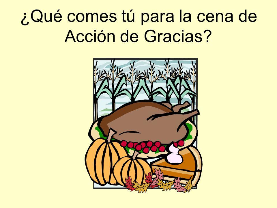 ¿Qué comes tú para la cena de Acción de Gracias