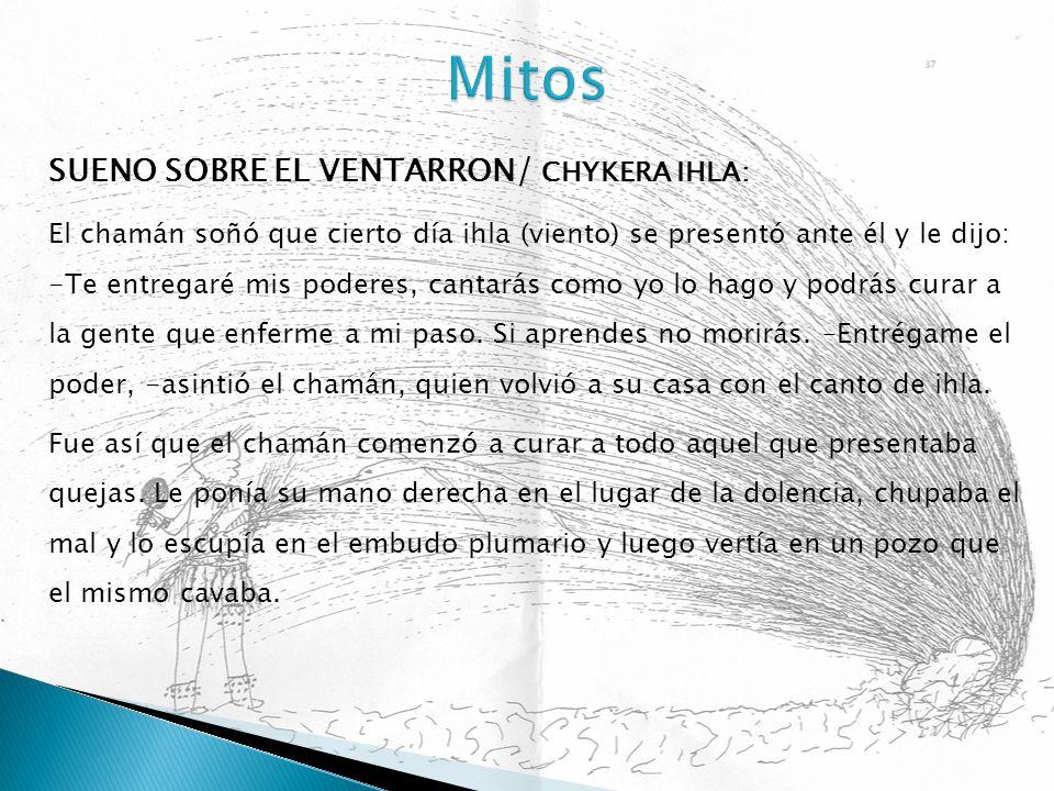 Mitos SUENO SOBRE EL VENTARRON/ CHYKERA IHLA: