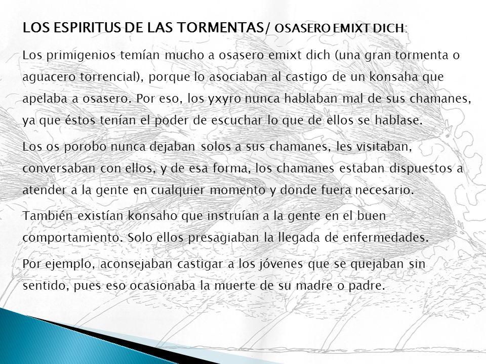 LOS ESPIRITUS DE LAS TORMENTAS/ OSASERO EMIXT DICH: