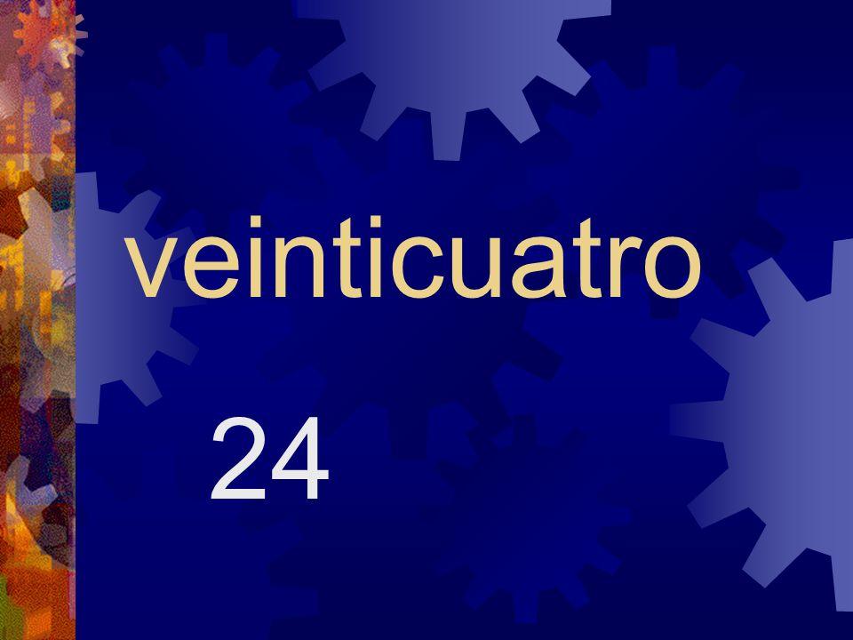veinticuatro 24