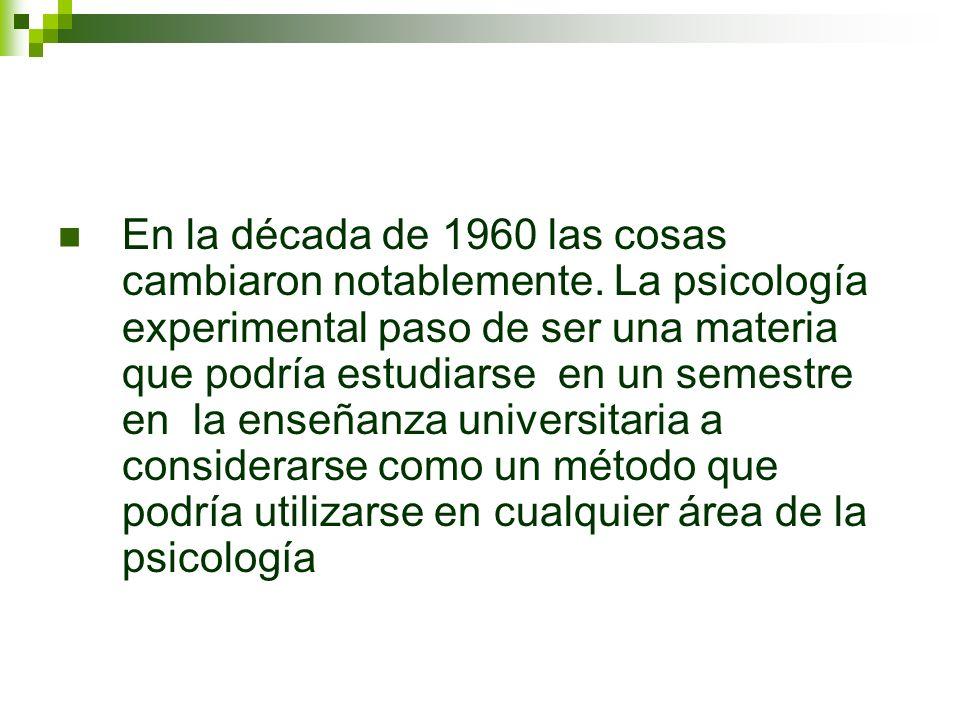 La forma de conceptualizar a la psicología experimental dentro de las universidades se ha modificado en el último siglo.