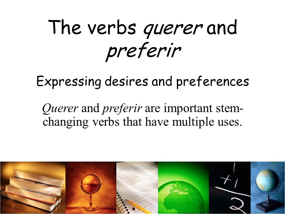 The verbs querer and preferir