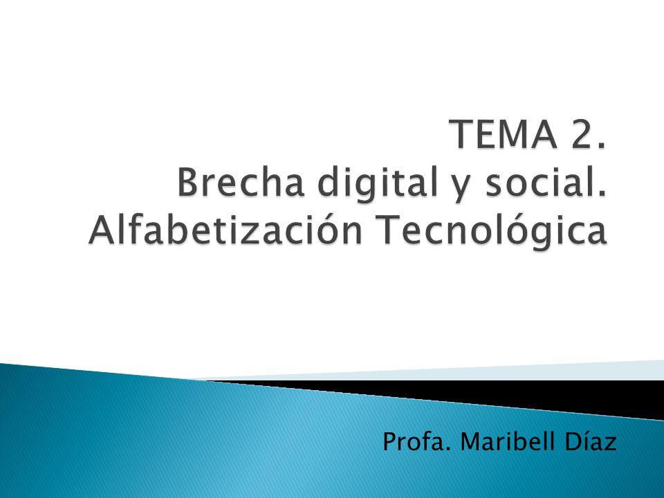 TEMA 2. Brecha digital y social. Alfabetización Tecnológica