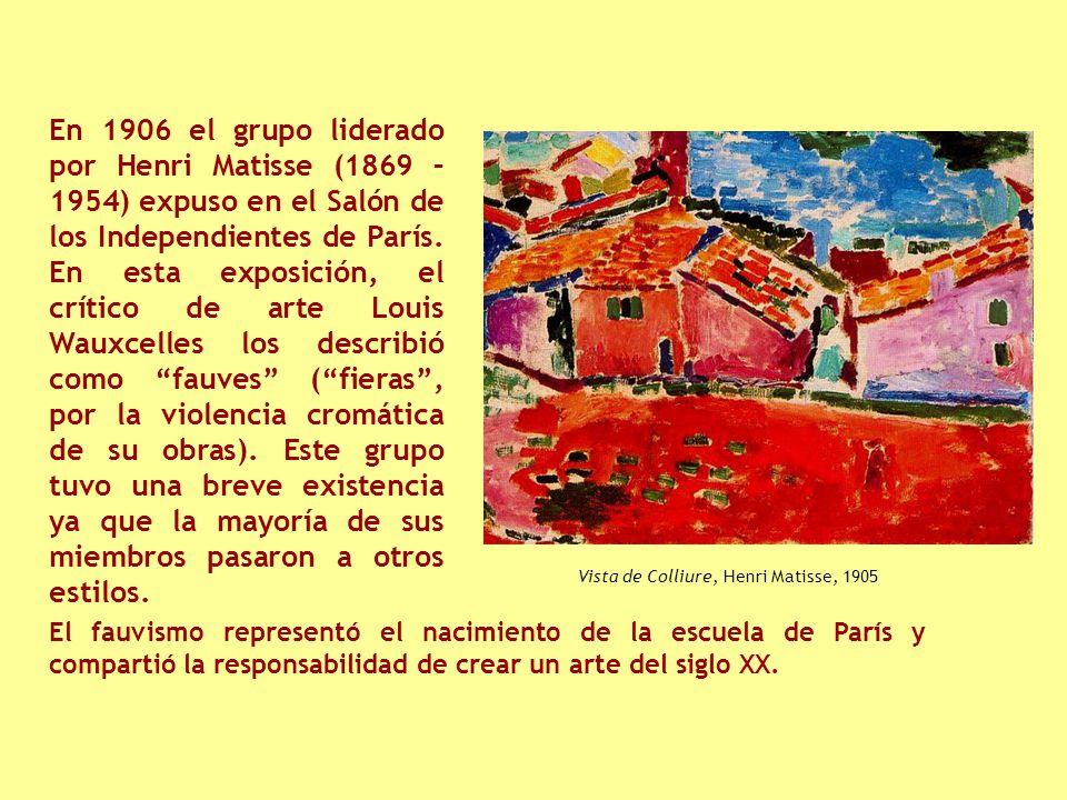 En 1906 el grupo liderado por Henri Matisse (1869 – 1954) expuso en el Salón de los Independientes de París. En esta exposición, el crítico de arte Louis Wauxcelles los describió como fauves ( fieras , por la violencia cromática de su obras). Este grupo tuvo una breve existencia ya que la mayoría de sus miembros pasaron a otros estilos.