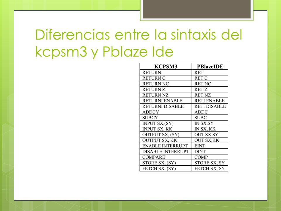 Diferencias entre la sintaxis del kcpsm3 y Pblaze Ide