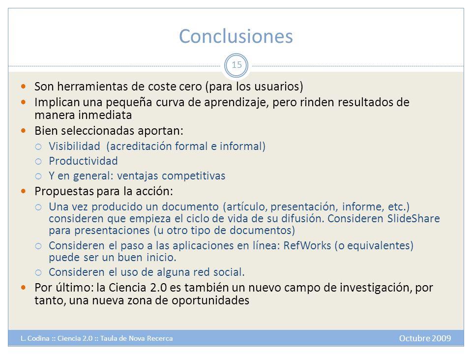 Conclusiones Son herramientas de coste cero (para los usuarios)