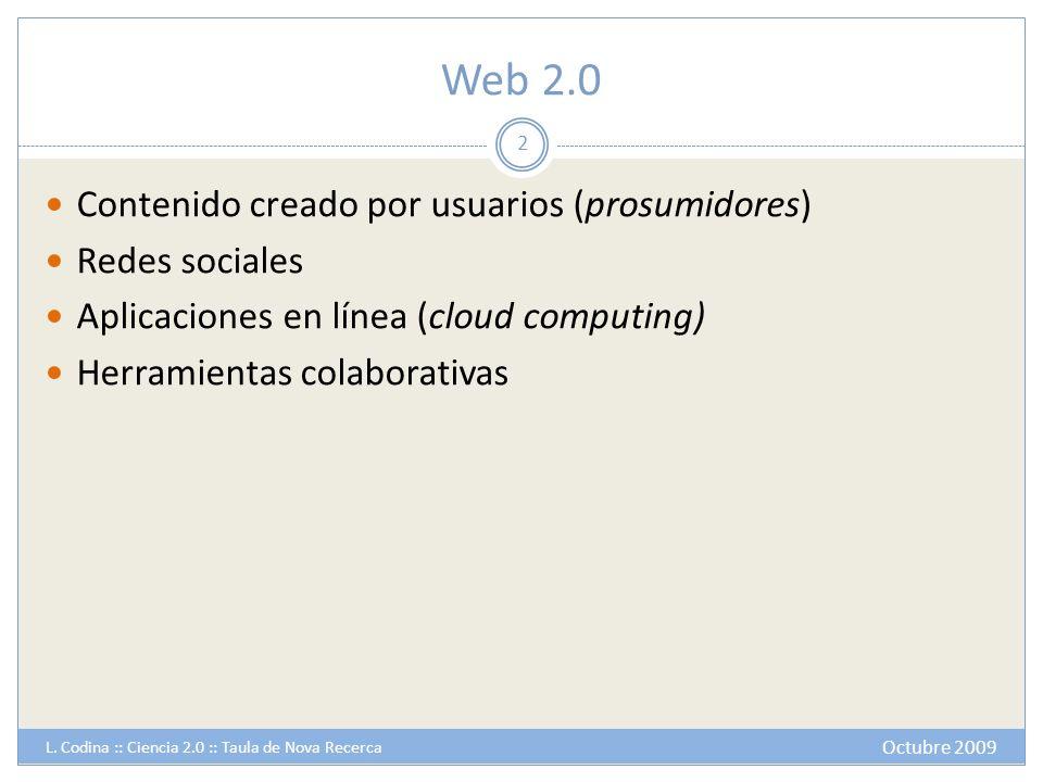 Web 2.0 Contenido creado por usuarios (prosumidores) Redes sociales
