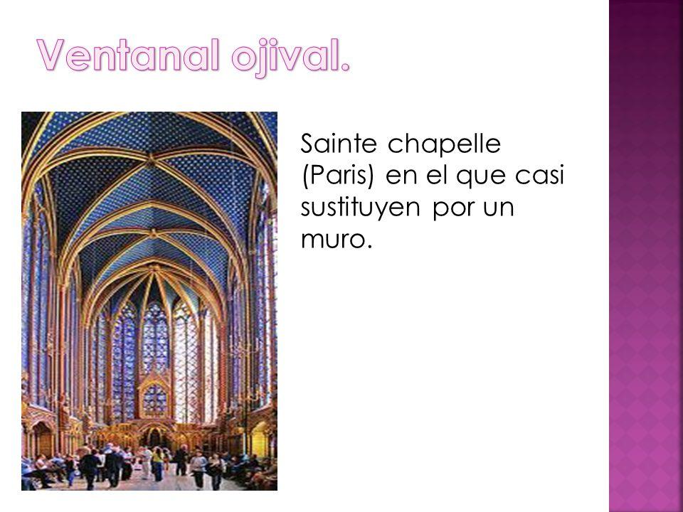 Ventanal ojival. Sainte chapelle (Paris) en el que casi sustituyen por un muro.