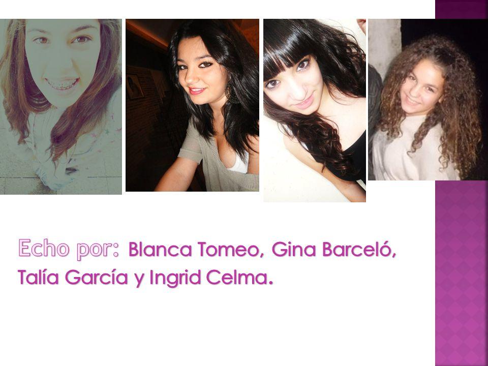 Echo por: Blanca Tomeo, Gina Barceló, Talía García y Ingrid Celma.