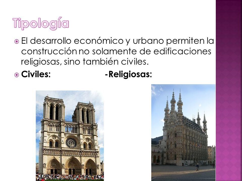 Tipología El desarrollo económico y urbano permiten la construcción no solamente de edificaciones religiosas, sino también civiles.