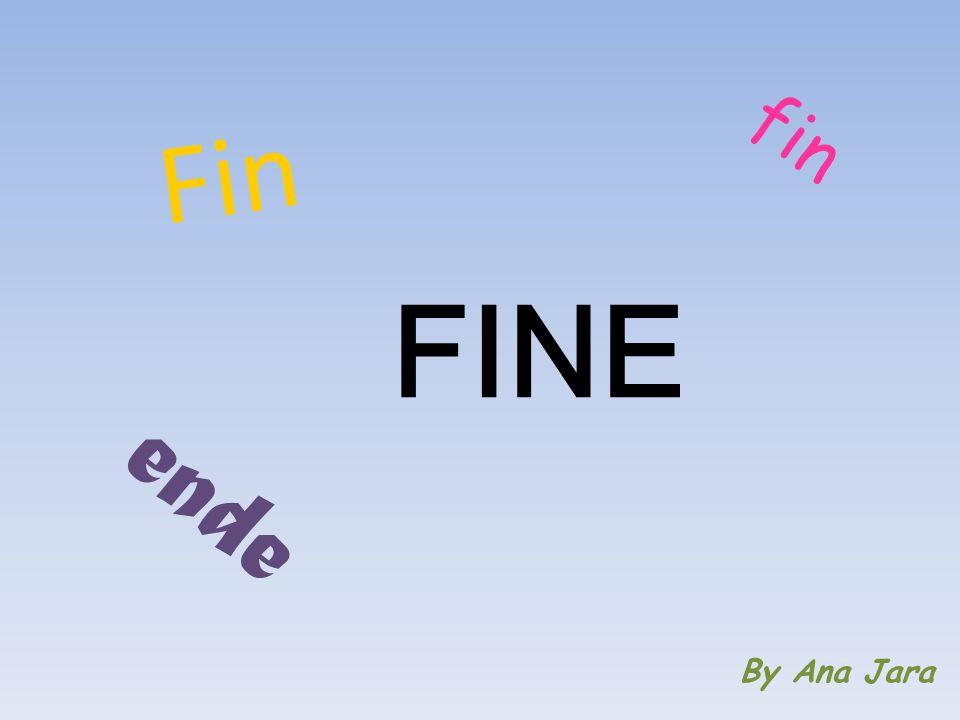 Fin fin FINE ende By Ana Jara