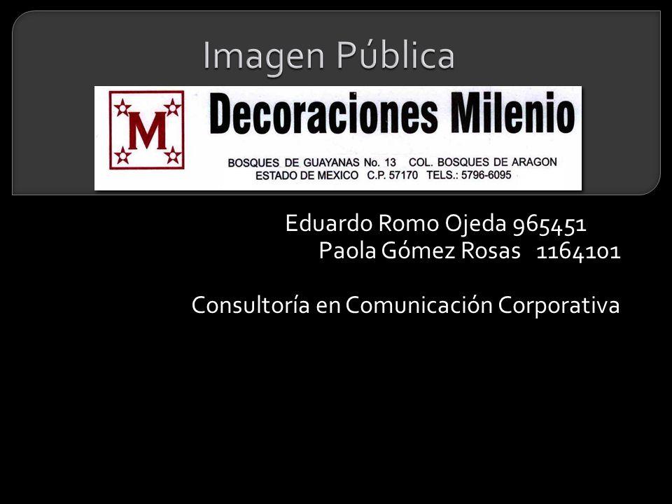 Imagen Pública Eduardo Romo Ojeda 965451 Paola Gómez Rosas 1164101