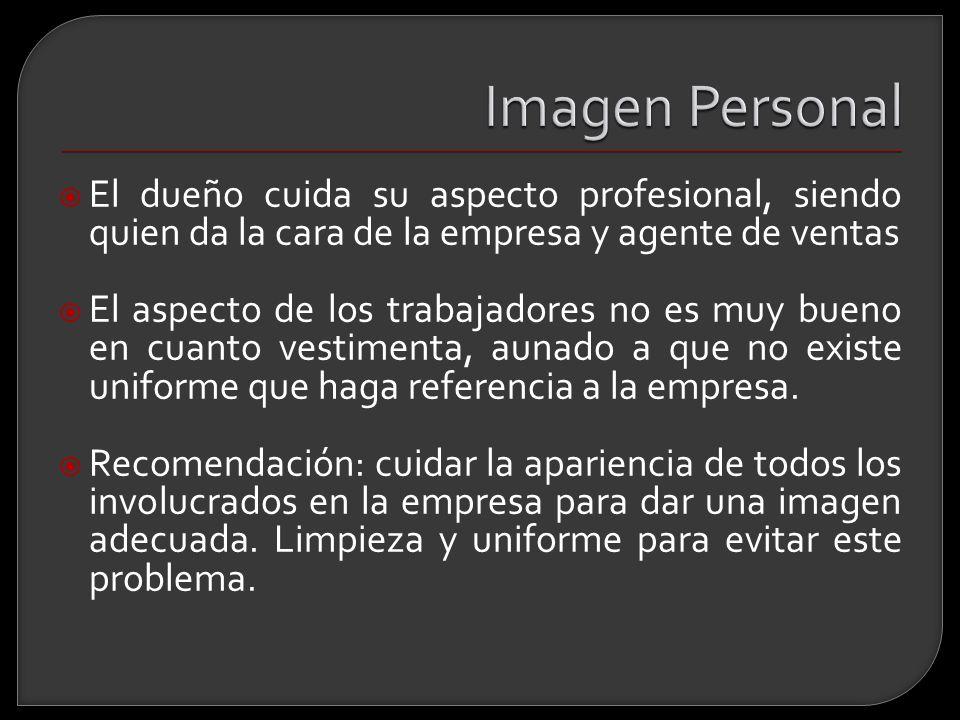 Imagen Personal El dueño cuida su aspecto profesional, siendo quien da la cara de la empresa y agente de ventas.