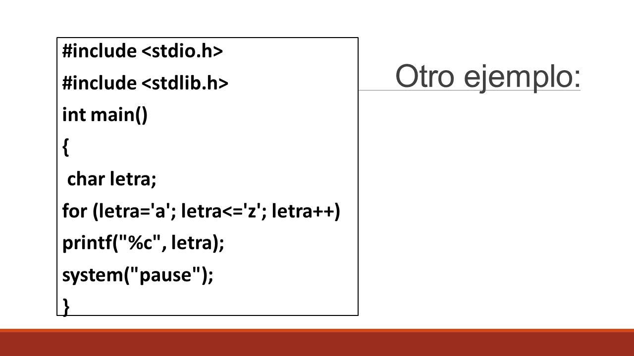 Otro ejemplo: #include <stdio.h> #include <stdlib.h>