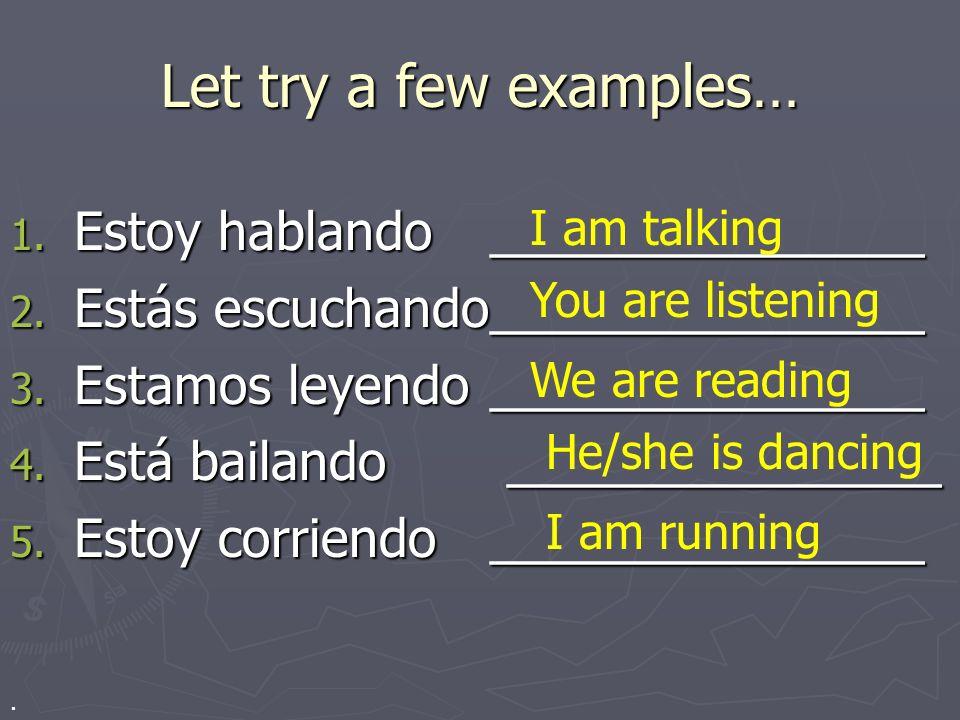 Let try a few examples… Estoy hablando _______________