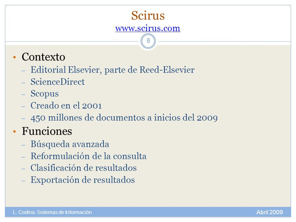 Scirus www.scirus.com Contexto Funciones