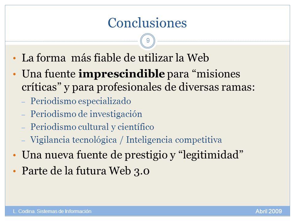 Conclusiones La forma más fiable de utilizar la Web