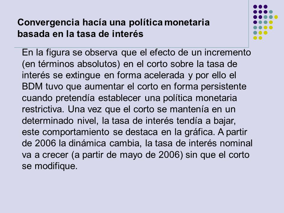 Convergencia hacía una política monetaria basada en la tasa de interés