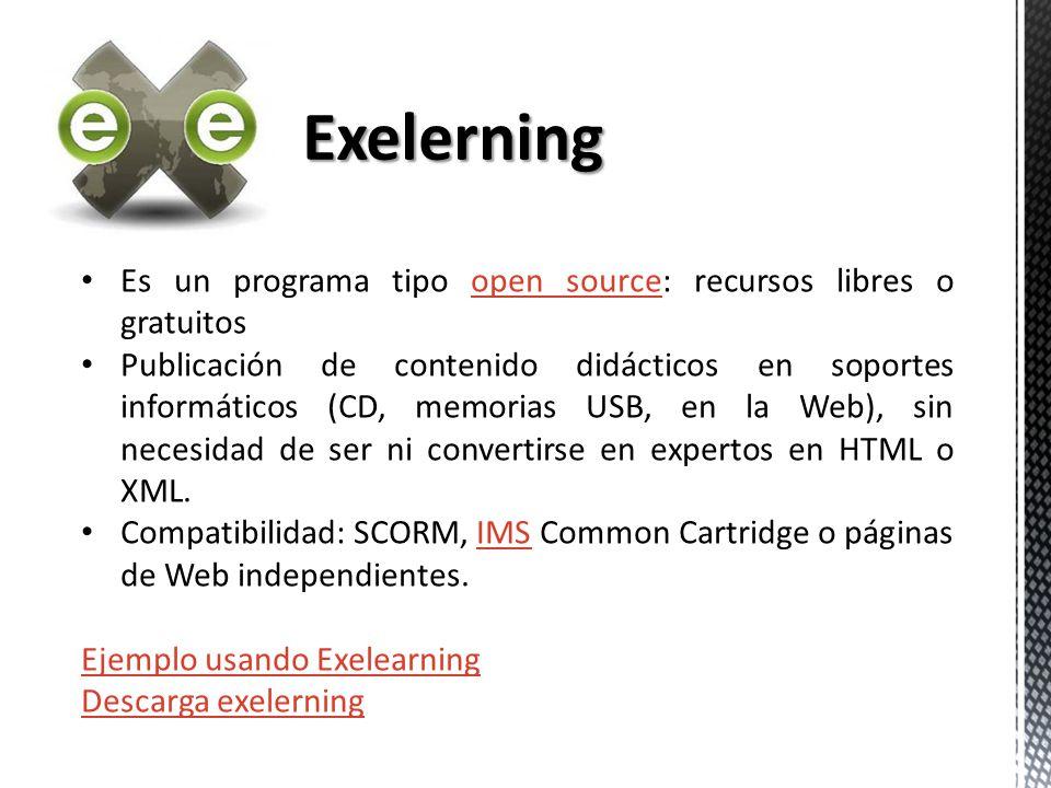 Exelerning Es un programa tipo open source: recursos libres o gratuitos.