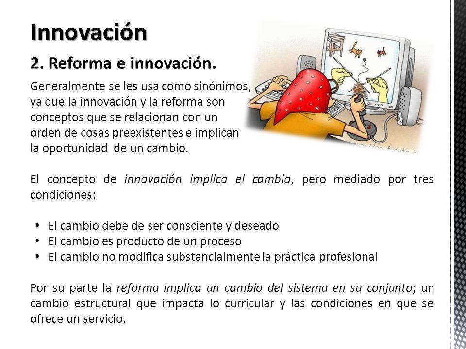 Innovación 2. Reforma e innovación.
