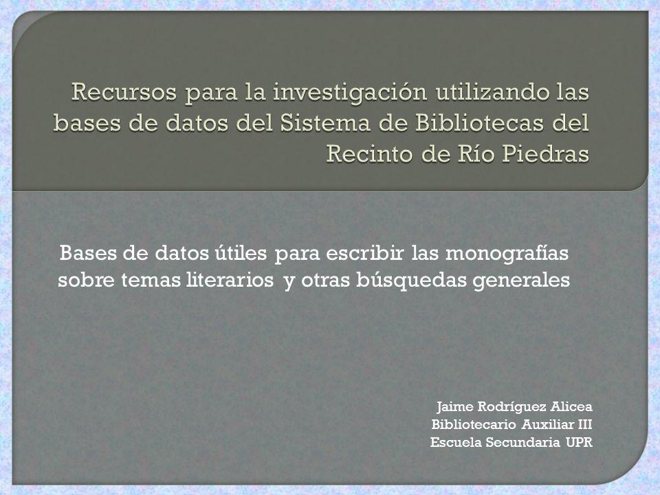 Recursos para la investigación utilizando las bases de datos del Sistema de Bibliotecas del Recinto de Río Piedras
