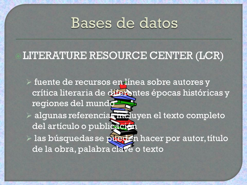 Bases de datos LITERATURE RESOURCE CENTER (LCR)
