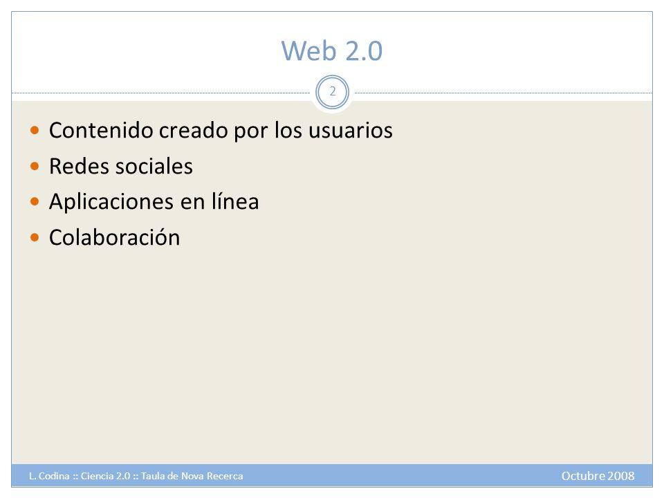 Web 2.0 Contenido creado por los usuarios Redes sociales