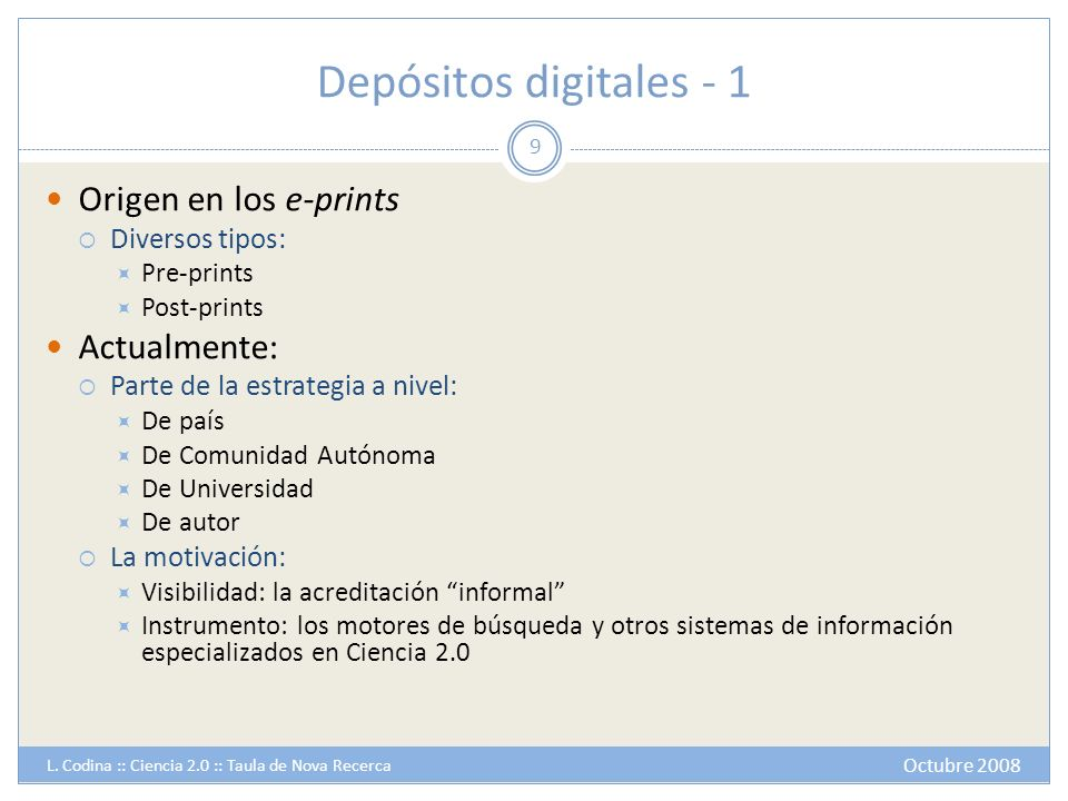 Depósitos digitales - 1 Origen en los e-prints Actualmente: