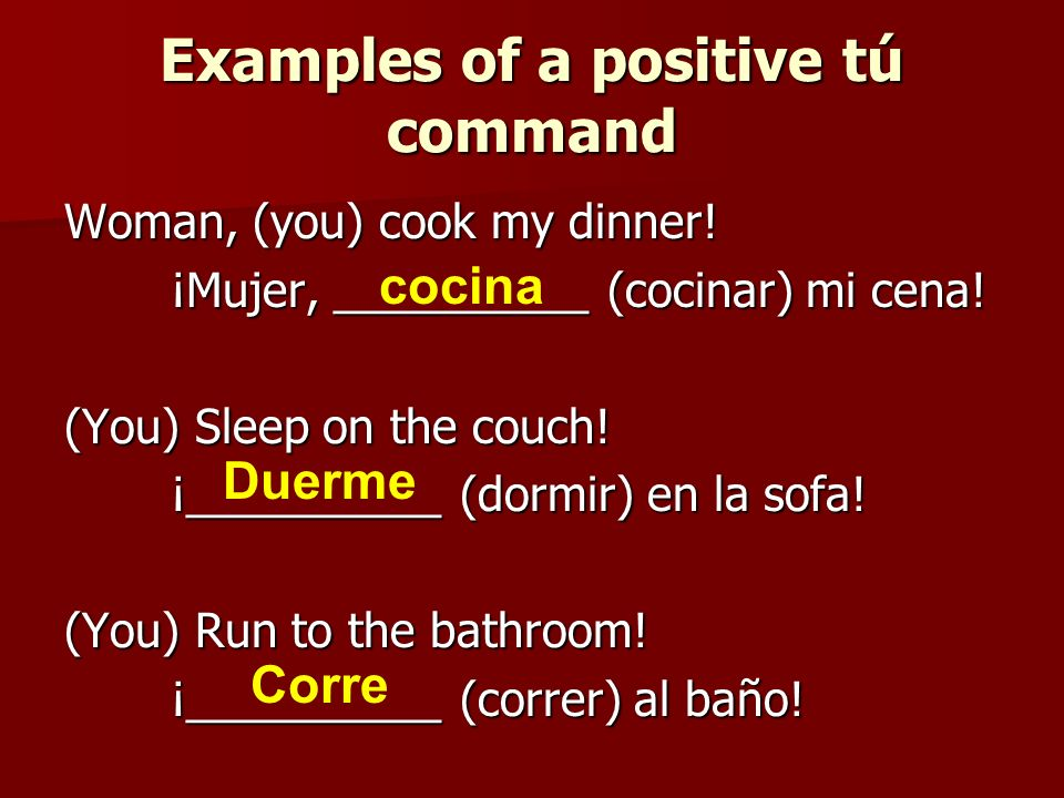 Examples of a positive tú command