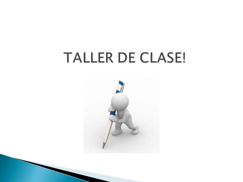 TALLER DE CLASE!