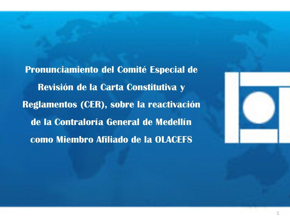 Pronunciamiento del Comité Especial de Revisión de la Carta Constitutiva y Reglamentos (CER), sobre la reactivación de la Contraloría General de Medellín como Miembro Afiliado de la OLACEFS