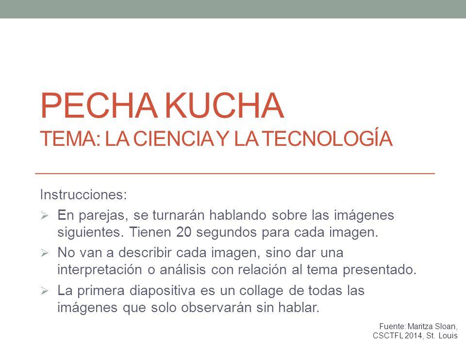 Pecha Kucha Tema: la ciencia y la tecnología